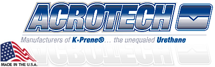 Acrotech, manufacturers of K•Prene, the unequaled Urethane.